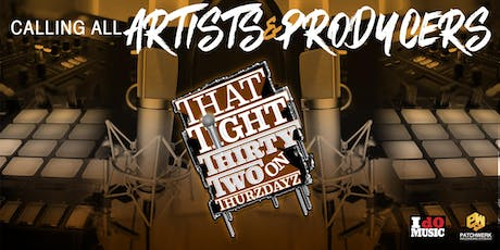 Patchwerk Studio's That Tight Thirty Two Emcee & Producer Challenge tickets