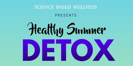 Healthy Summer Detox Event! tickets