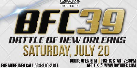 BFC 39 | Battle of New Orleans | Mixed Martial Arts Metairie, LA tickets