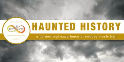 Haunted History - A Paranormal Experience at Cohoes Music Hall