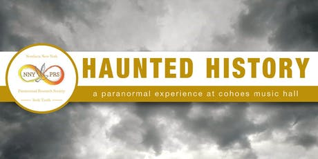 Haunted History - A Paranormal Experience at Cohoes Music Hall tickets