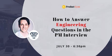 How to Answer Engineering Questions in the PM Interview tickets