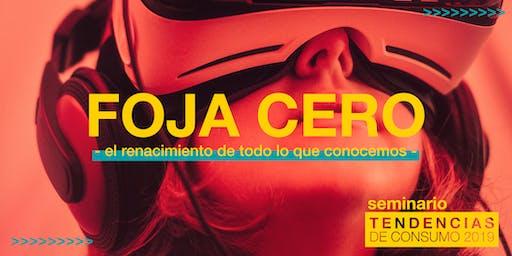 FOJA CERO - Seminario Tendencias de Consumo 2019