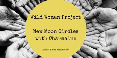 Wild Woman Project ~ New Moon Circles with Charmaine tickets