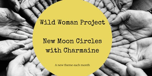 Wild Woman Project ~ New Moon Circles with Charmaine