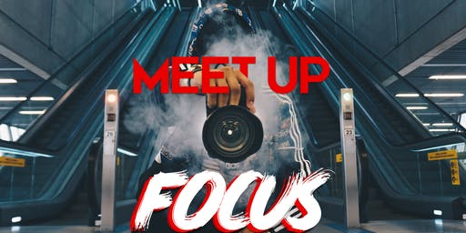 MEET UP FOCUS  by The FOTOGWAF #6
