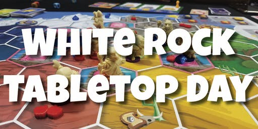 White Rock Tabletop Day