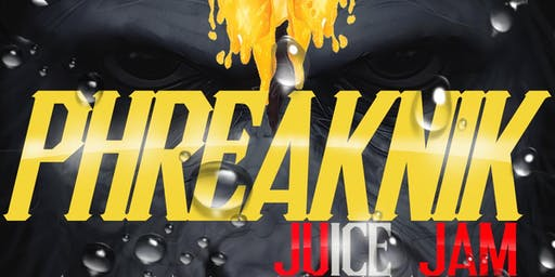 PHREAKNIK (OUTDOOR JUICE JAM): GET WET EDITION