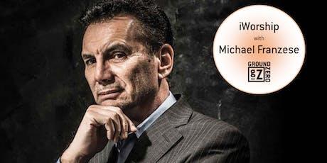 iWorship with former Mafia Boss, Michael Franzese tickets
