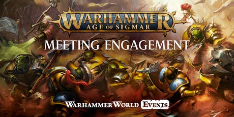 Warhammer Age of Sigmar Meeting Engagement tickets