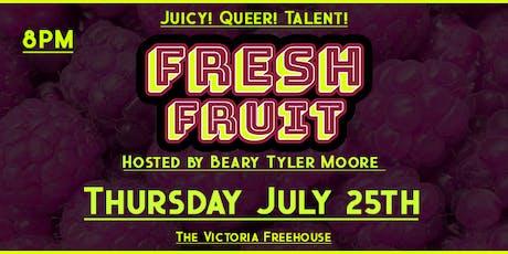 Fresh Fruit: Juicy! Queer! Talent! tickets