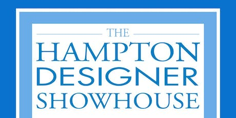 The 2019 Hampton Designer Showhouse Preview Party tickets