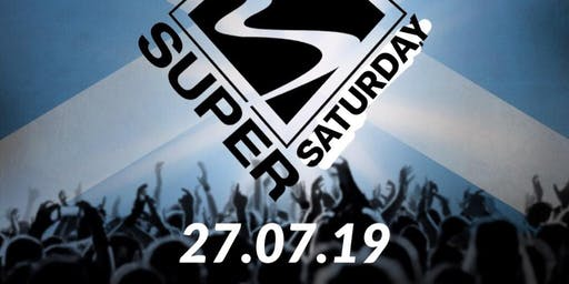 Super Saturday - 27th July 2019