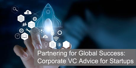 Partnering for Global Success: Corporate VC Advice for Startups tickets