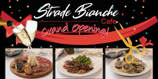 Strade Bianche Cafe´  Grand Opening!
