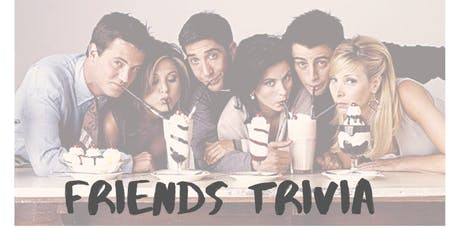 Trivia Night - FRIENDS tickets