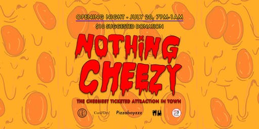 Nothing Cheezy OPENING NIGHT: LA's Cheesiest Party (with Ham on Everything)