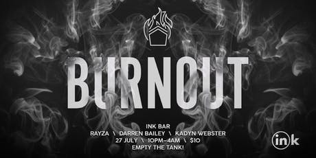Burnout.. INK tickets