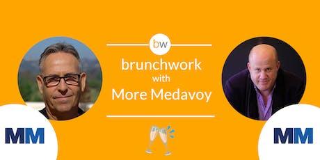 More Medavoy brunchwork tickets
