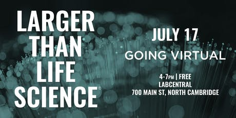 LARGER THAN LIFE SCIENCE | Going Virtual tickets