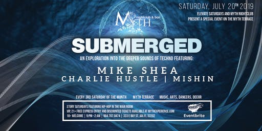 Submerged by Elevate at Myth Terrace | Saturday 07.20.19