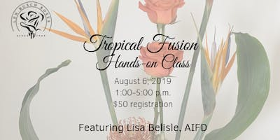 LBR Hands-on Class: Tropical Fusion and Foliage Manipulation