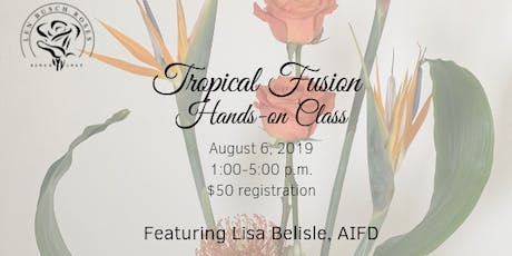 LBR Hands-on Class: Tropical Fusion and Foliage Manipulation tickets