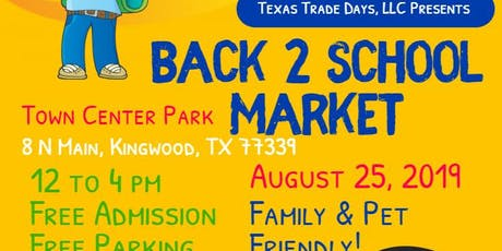 Back 2 School Market at Kingwood Trade Days tickets