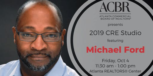 "2019 ACBR CRE Studio ""Defining Moments in Diversity"" with Michael Ford, Head of Global Real Estate & Security at Microsoft"