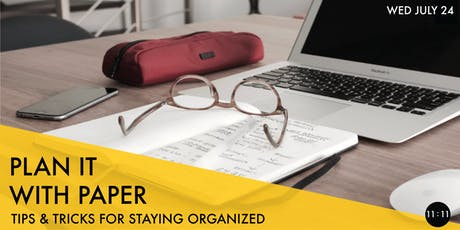 Plan It With Paper: Tips and Tricks For Staying Organized tickets