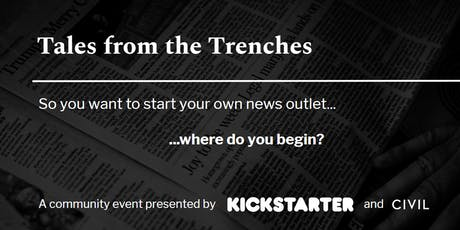 Tales from the Trenches - Starting your own news outlet tickets