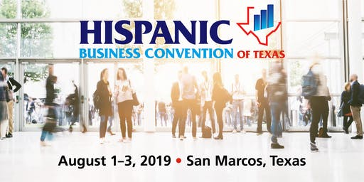 Hispanic Business Convention of Texas - FREE Workshops