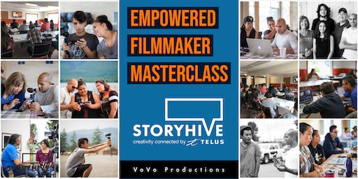 EMPOWERED FILMMAKER MASTERCLASS FOR INDIGENOUS YOUTH/ADULTS - VERNON - PRESENTED BY TELUS STORYHIVE & VOVO PRODUCTIONS