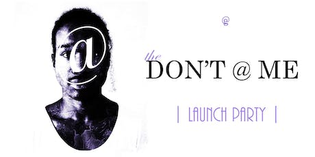 Guy Presents: The  DON'T @ ME Launch Party tickets