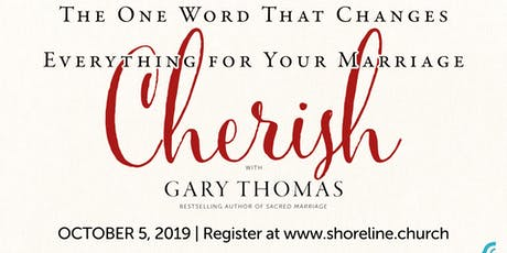 Cherish Marriage Conference with Gary Thomas tickets