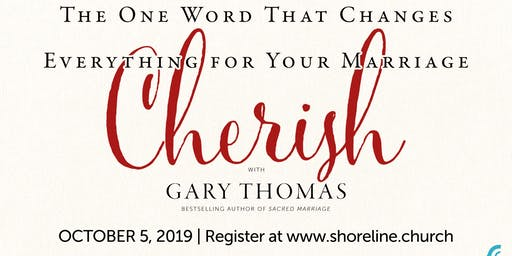 Cherish Marriage Conference with Gary Thomas