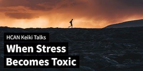 Keiki Talks: When Stress Becomes Toxic tickets