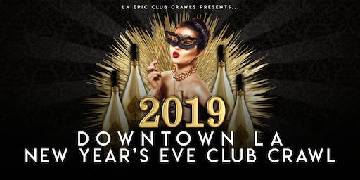 2020 Downtown Los Angeles New Years Eve Club Crawl