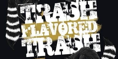 TRASH FLAVORED TRASH: Trashed Stand Up for Trash People tickets