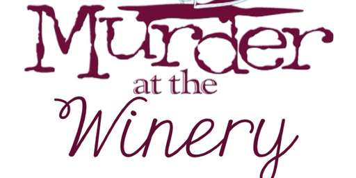 SOLD OUT! Murder at the Winery Murder Mystery Dinner Theater