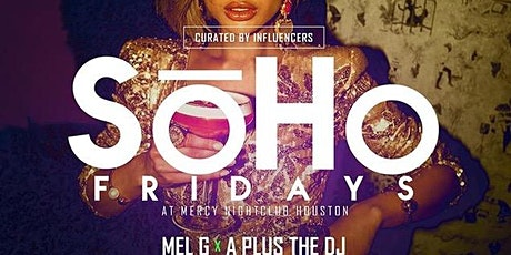 ALL NEW SOHO FRIDAYS AT MERCY! tickets