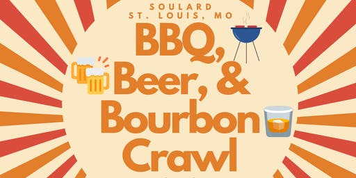 BBQ, Beer, & Bourbon Crawl - Soulard, St. Louis