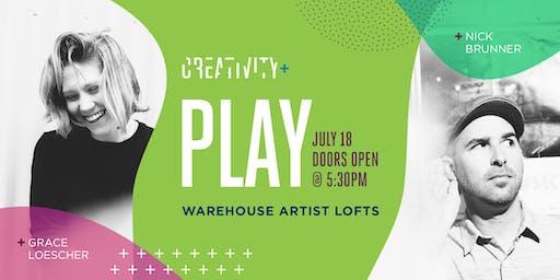 Creativity+Play: Grace Loescher & Nick Brunner