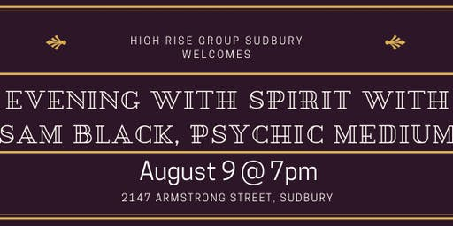 Evening with Spirit Sudbury with Sam Black Psychic Medium