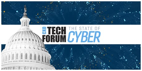 CXO Tech Forum: Federal State of Cyber tickets