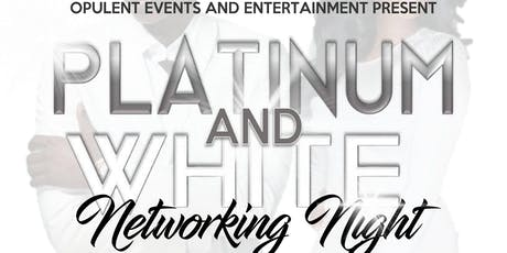 Opulent's First Annual Platinum and White Networking Night  tickets