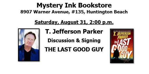 T. Jefferson Parker -  Author Signing and Discussion, THE LAST GOOD GUY