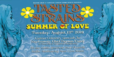"Tasted Strains ""Summer of Love II"" tickets"