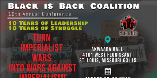 TURN IMPERIALIST WARS INTO WARS AGAINST IMPERIALISM! AUGUST 10-11, 2019–ST. LOUIS