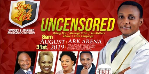 UNCENSORED - Love and Life, single&married relationship conference